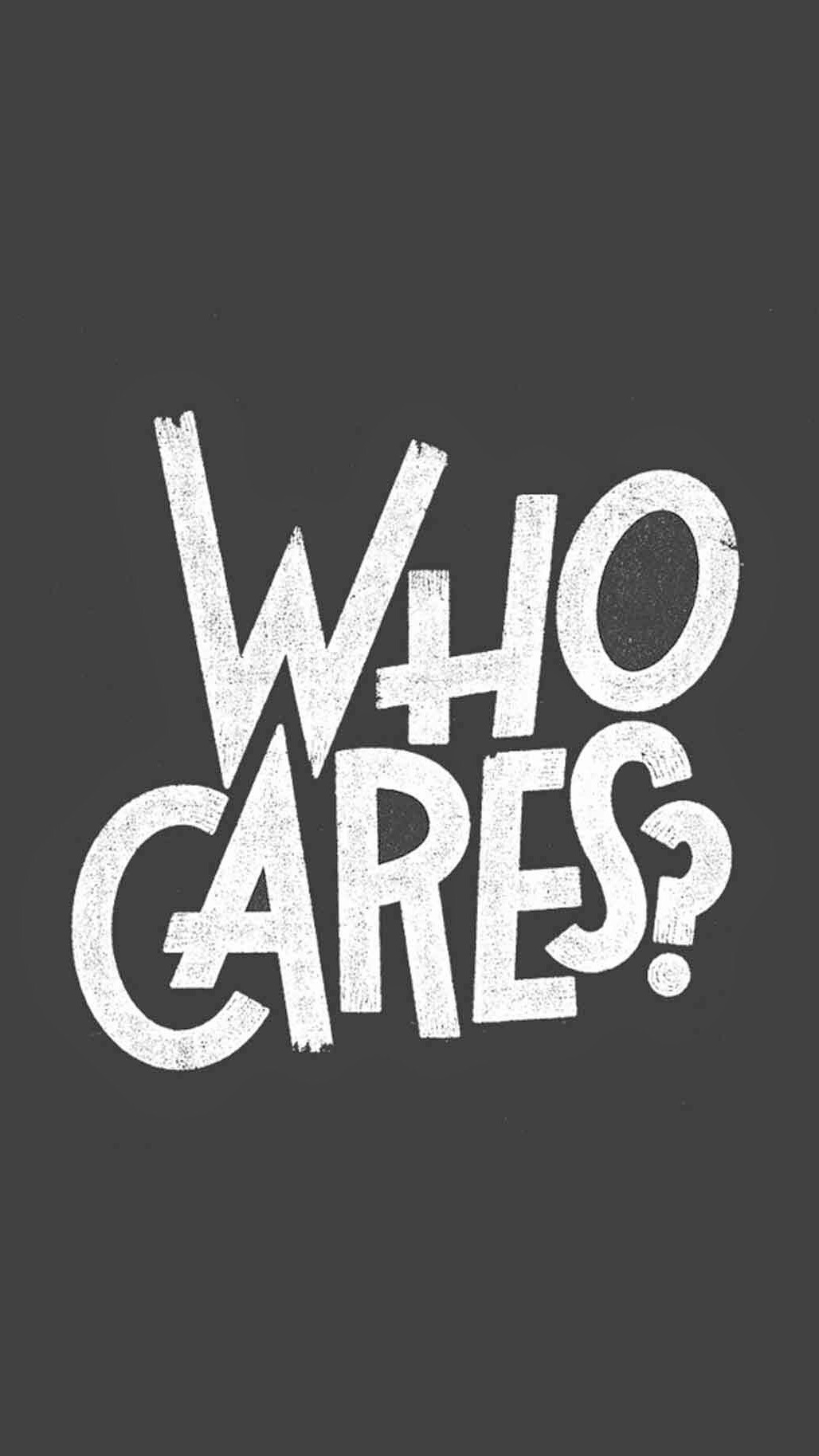 Who Cares Text iPhone Wallpaper