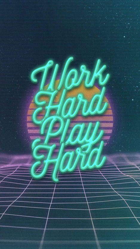 Work hard play hard iPhone Wallpaper