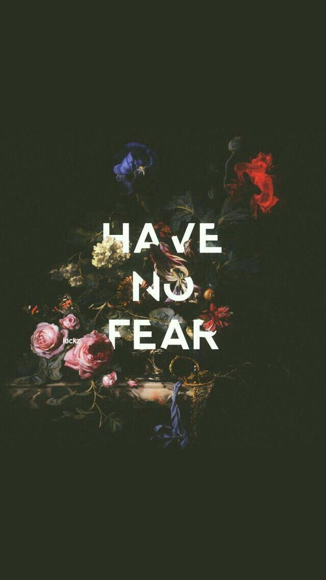 Have No Fear iPhone Wallpaper