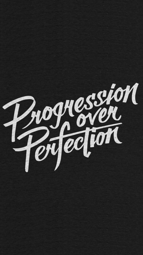Progression over Perfection iPhone Wallpaper