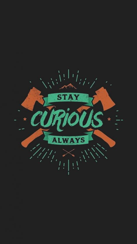 STAY CURIOUS iPhone Wallpaper