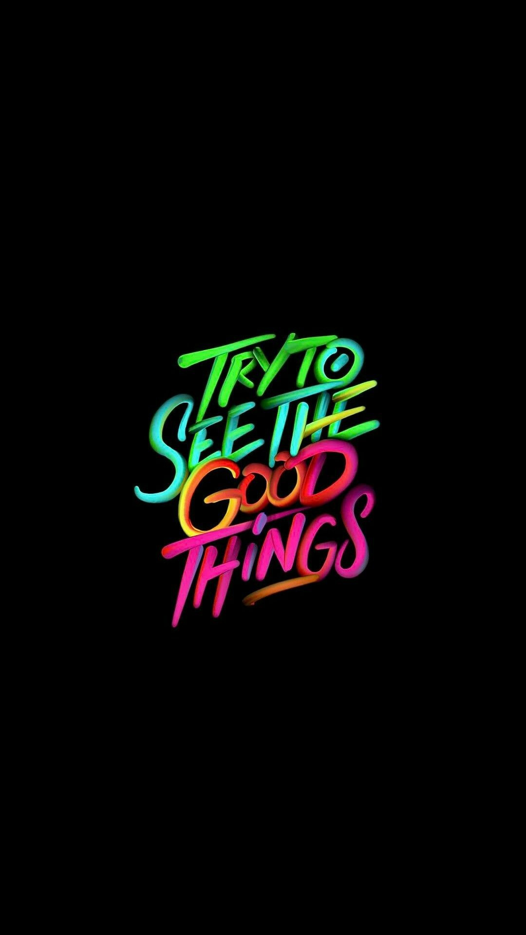 Try to see the Good Things iPhone Wallpaper