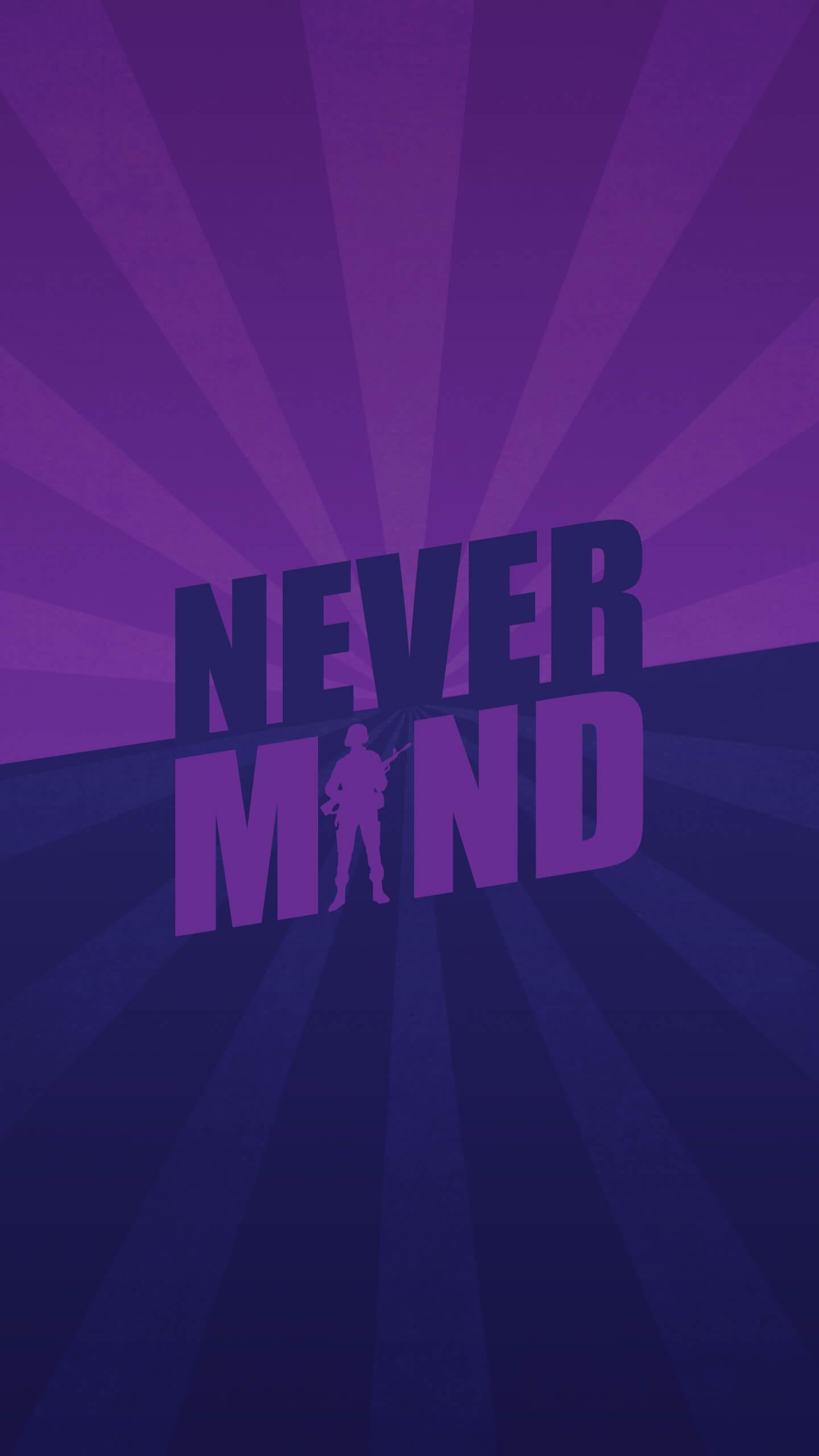 Never Mind iPhone Wallpaper