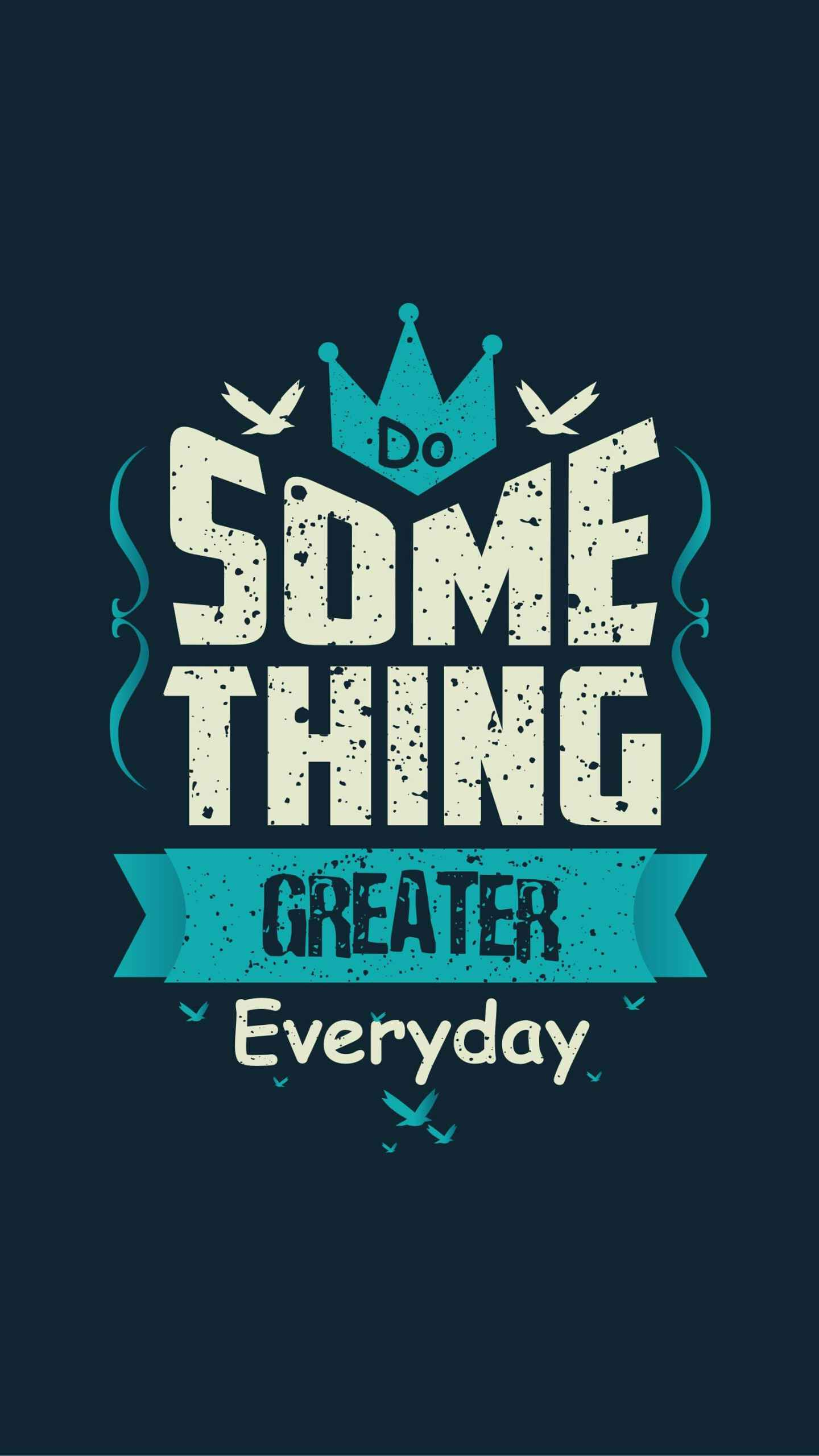 Do something Great Everyday iPhone Wallpaper