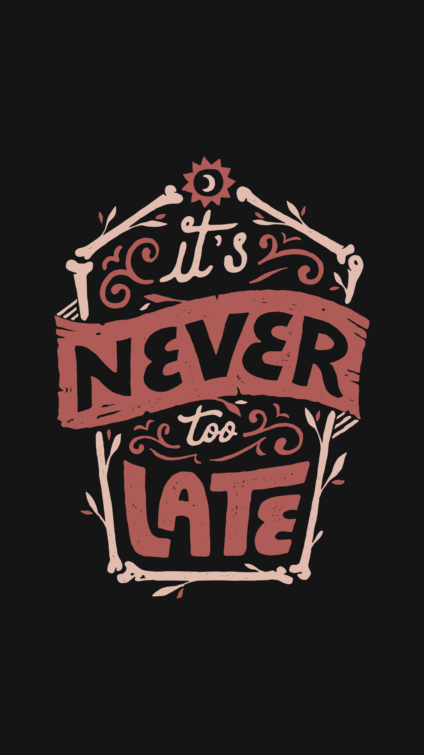 Never too late iPhone Wallpaper