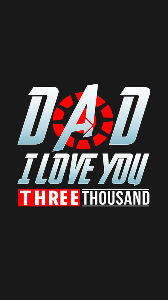 Dad I Love You 3000 iPhone Wallpaper