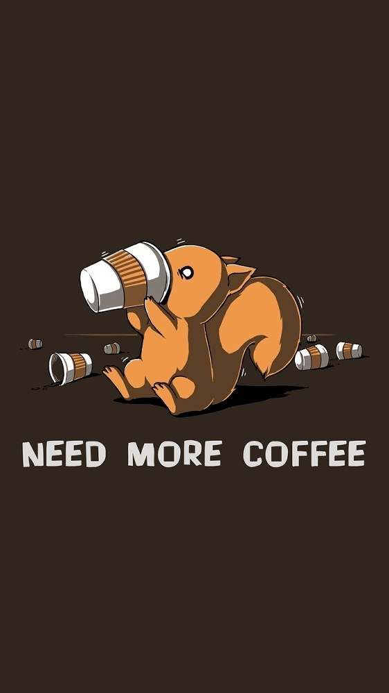 Need More Coffee iPhone Wallpaper