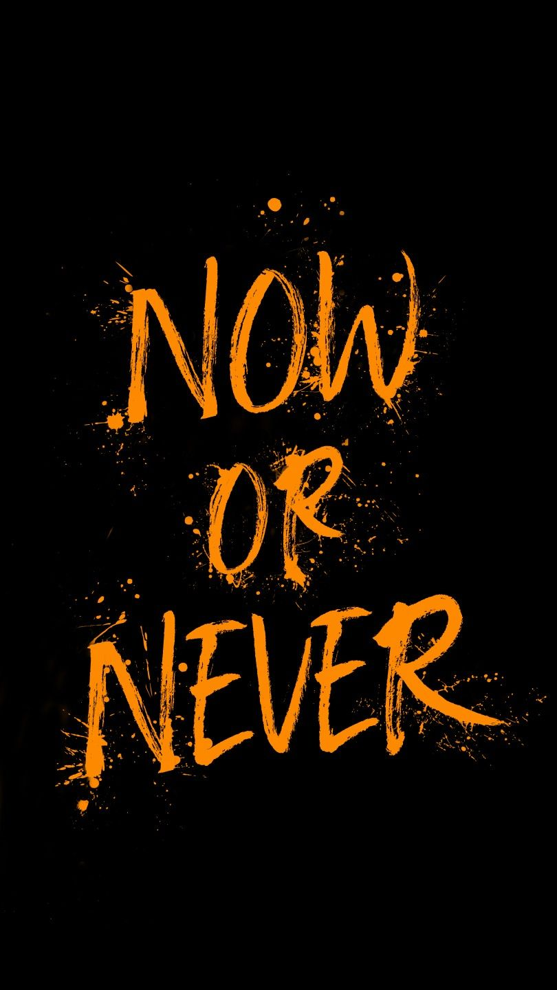 Now or Never iPhone Wallpaper
