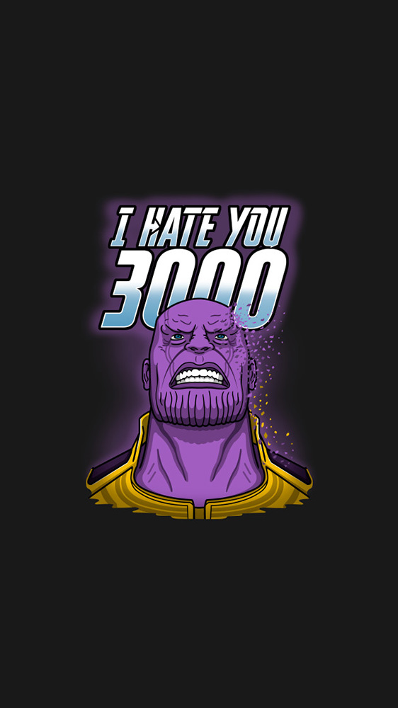 Thanos I Hate You 3000 iPhone Wallpaper