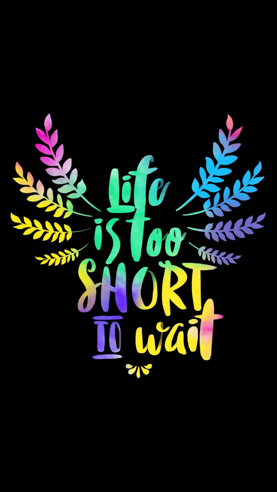 Life is too Short to Wait iPhone Wallpaper