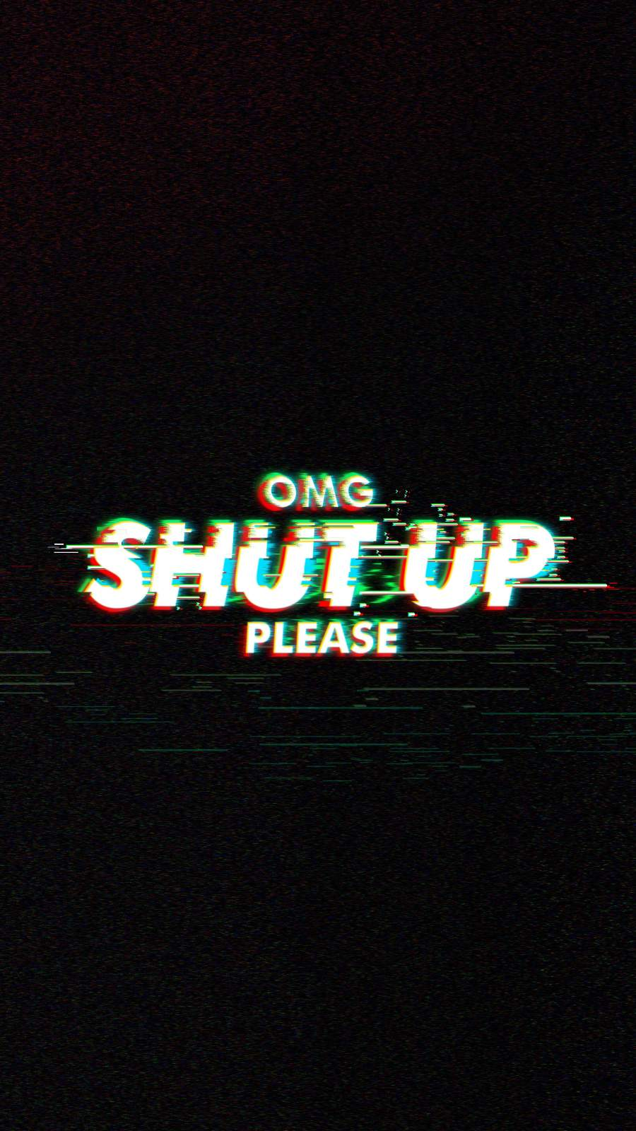 Shut up Please iPhone Wallpaper