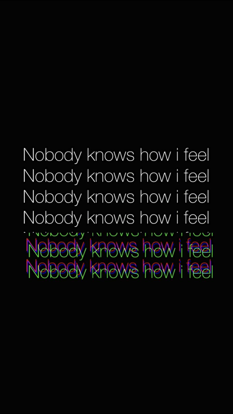 Nobody Knows How i Feel iPhone Wallpaper