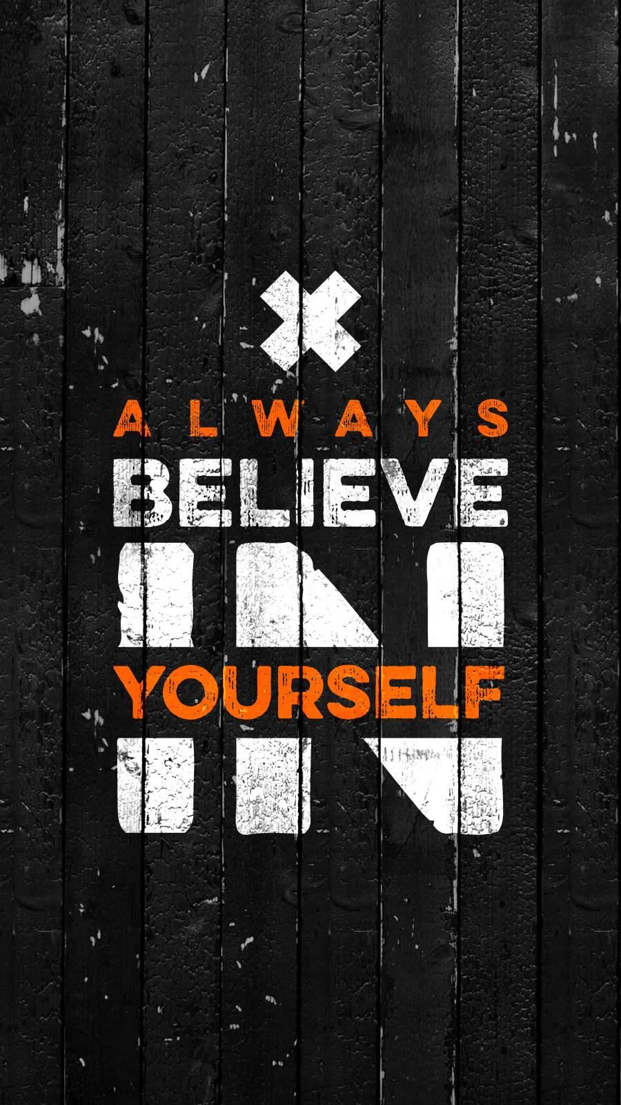Always Believe in Yourself iPhone Wallpaper