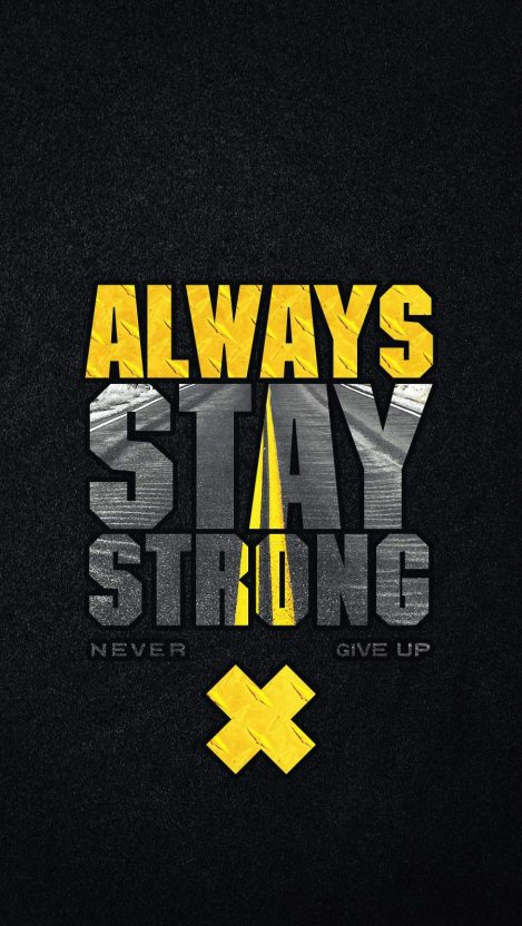 Always Stay Strong iPhone Wallpaper