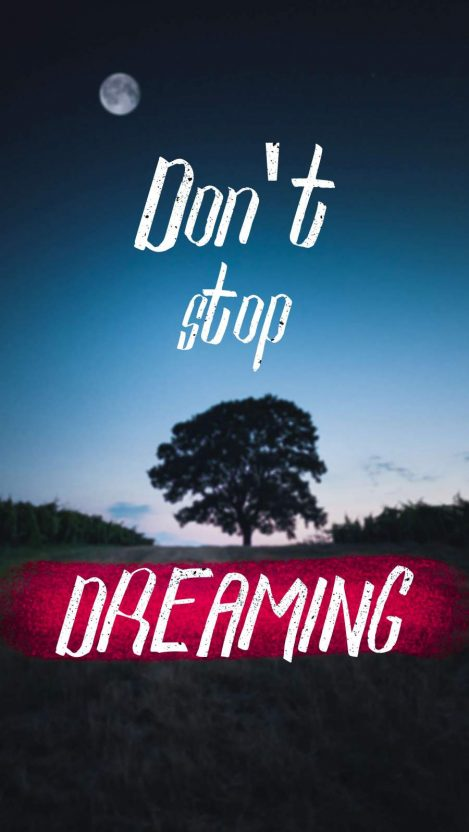 Dont Stop Dreaming iPhone Wallpaper