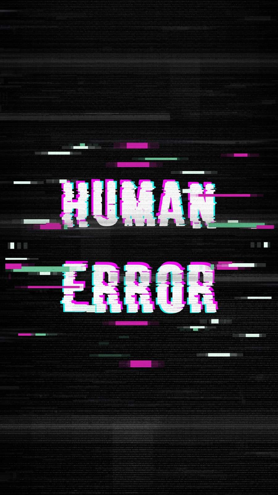 Human Error iPhone Wallpaper