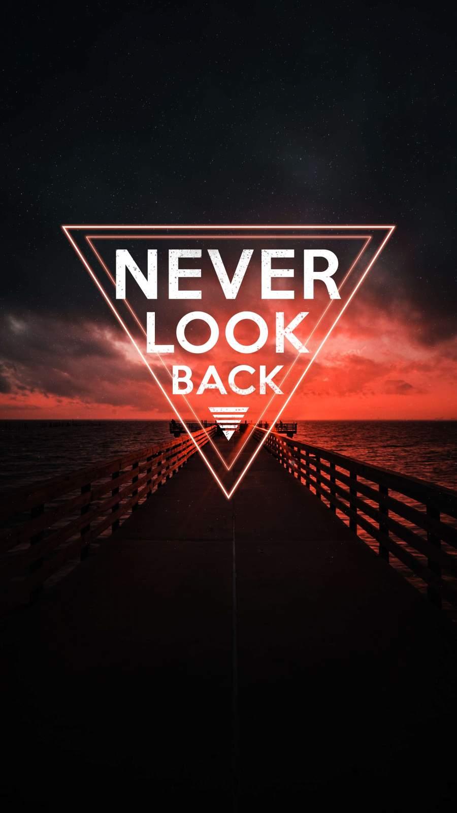 Never Look Back iPhone Wallpaper