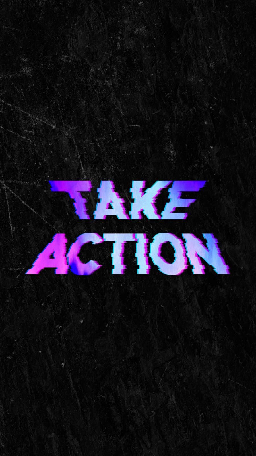 Take Action iPhone Wallpaper