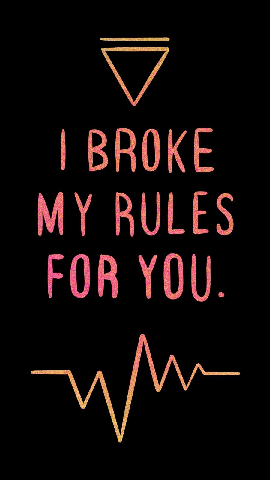I Broke My Rules For You iPhone Wallpaper