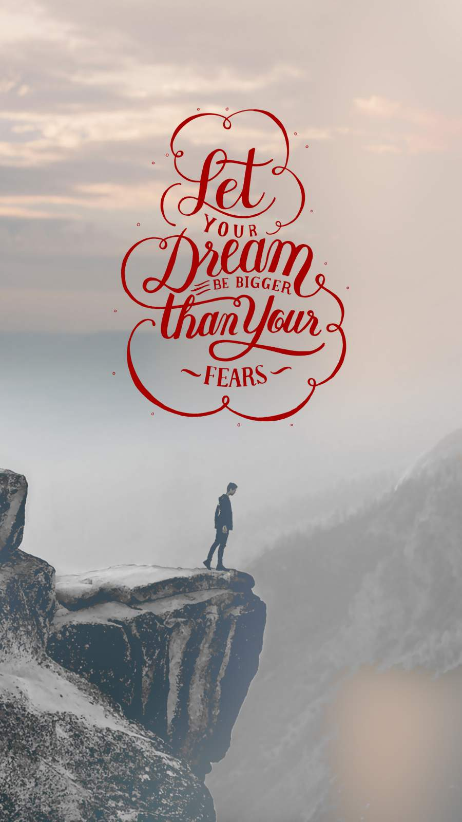 Let Your Dream Be Bigger than Your Fears iPhone Wallpaper