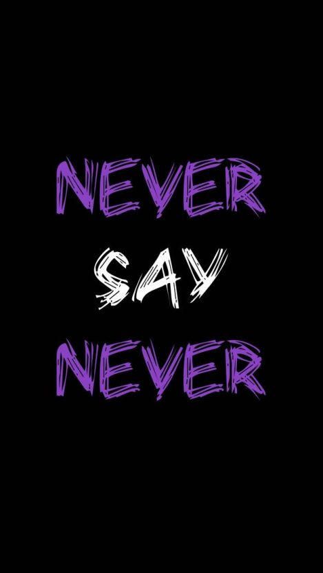Never Say Never iPhone Wallpaper