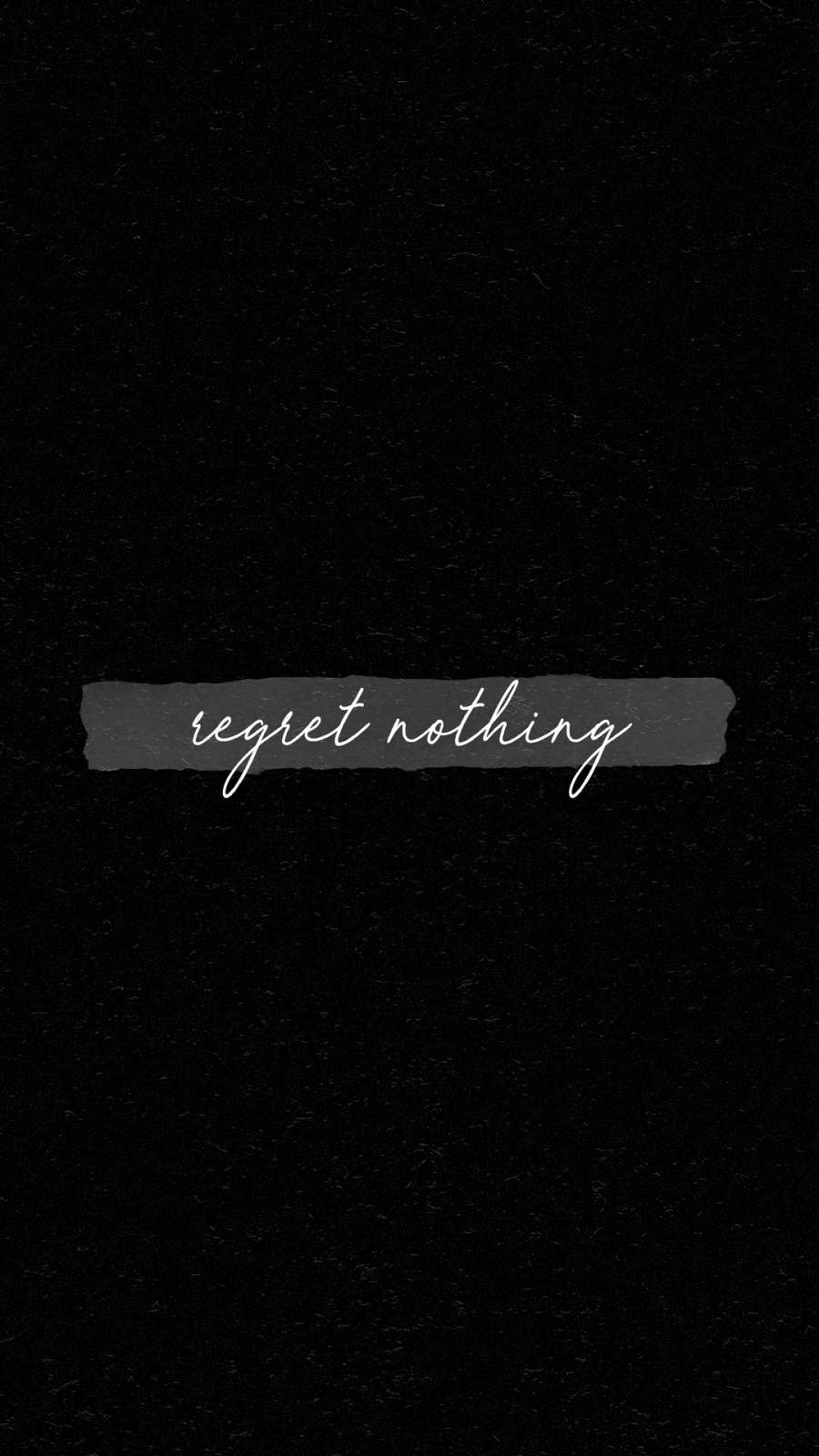 Regret Nothing iPhone Wallpaper
