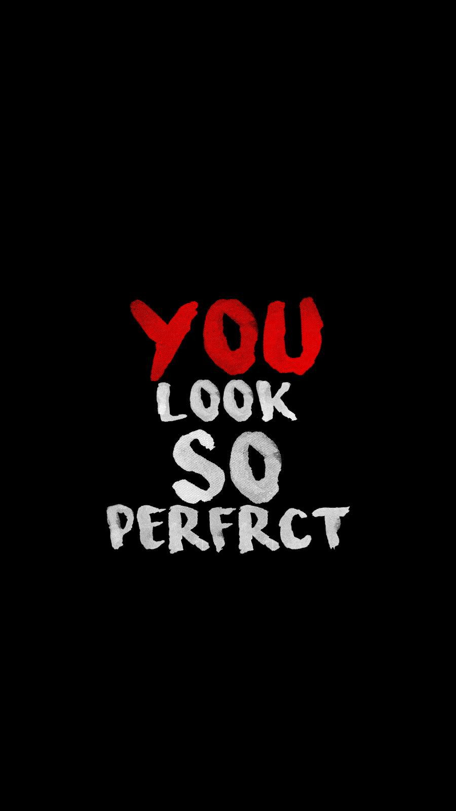 You Look so Perfect iPhone Wallpaper
