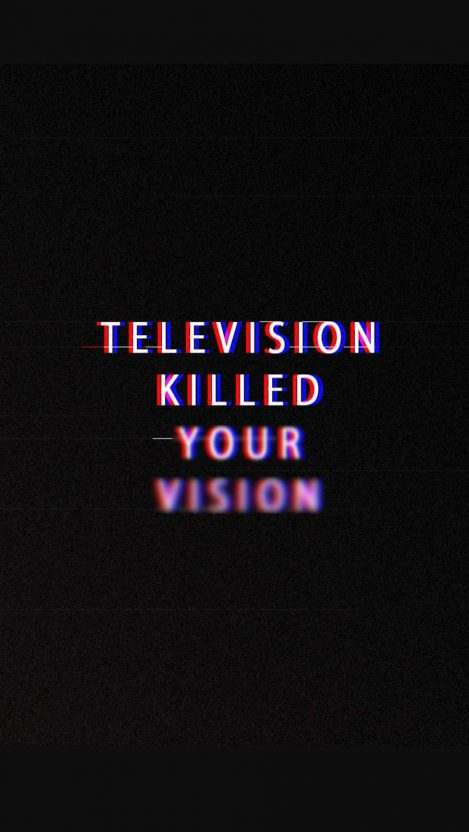 Television Killed your Vision iPhone Wallpaper