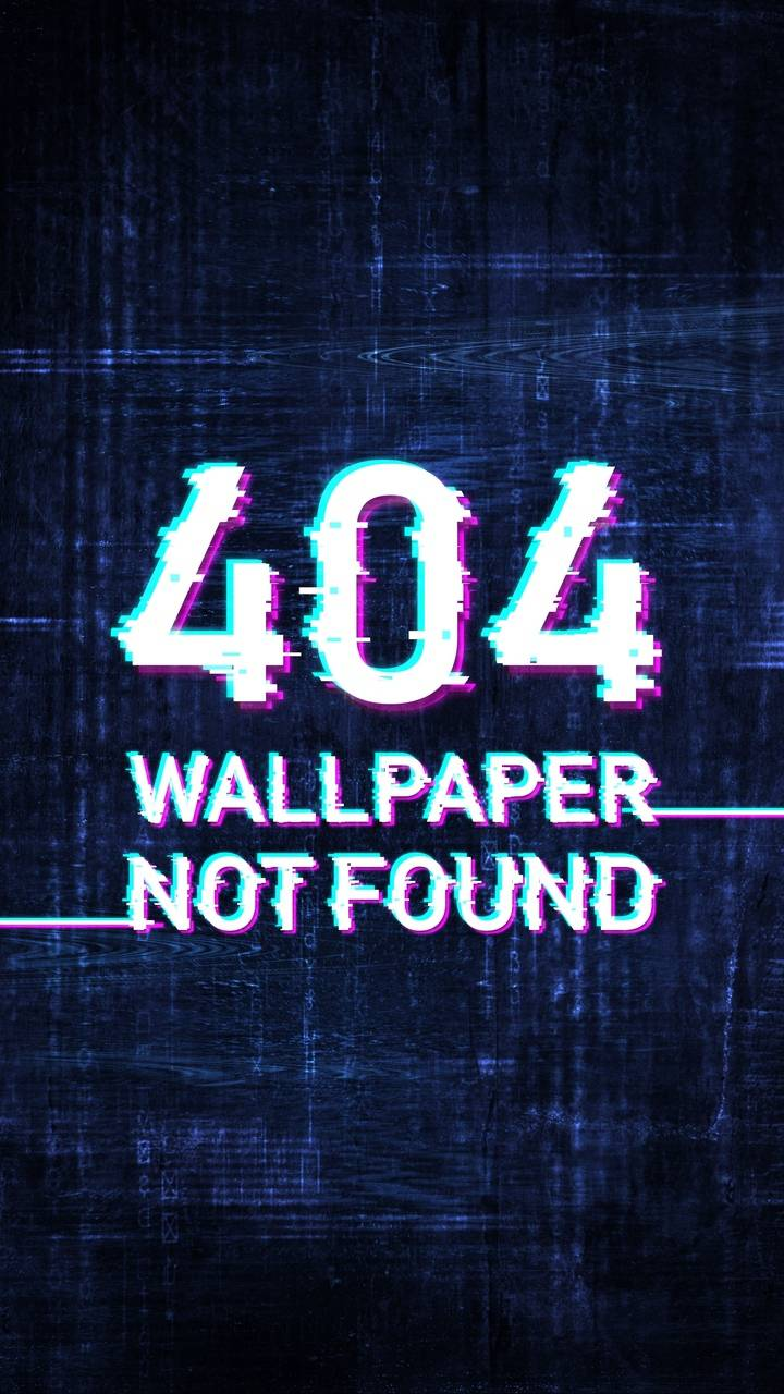 404 Wallpaper Not Found Wallpaper