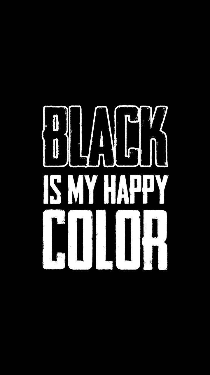 Black is My Happy Color Wallpaper