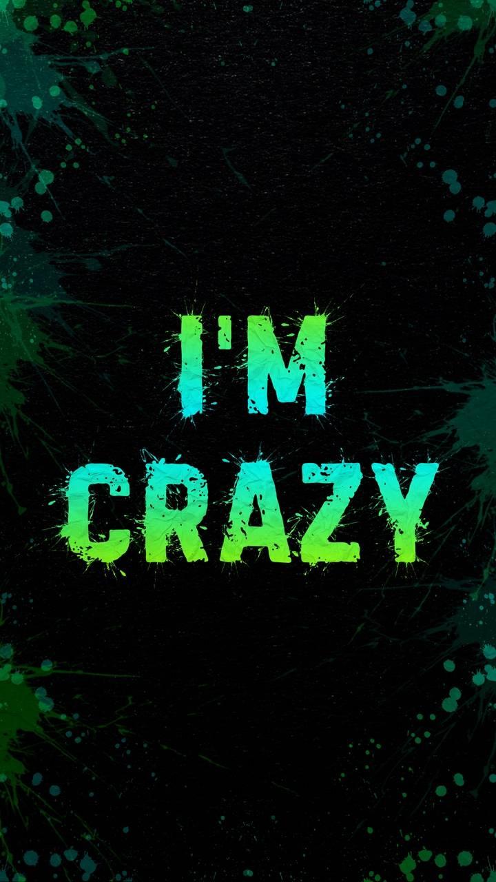 I am Crazy
