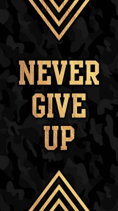 Never Give Up Background iPhone Wallpaper