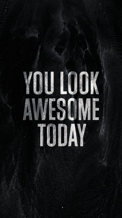 You Look Awesome Today iPhone Wallpaper