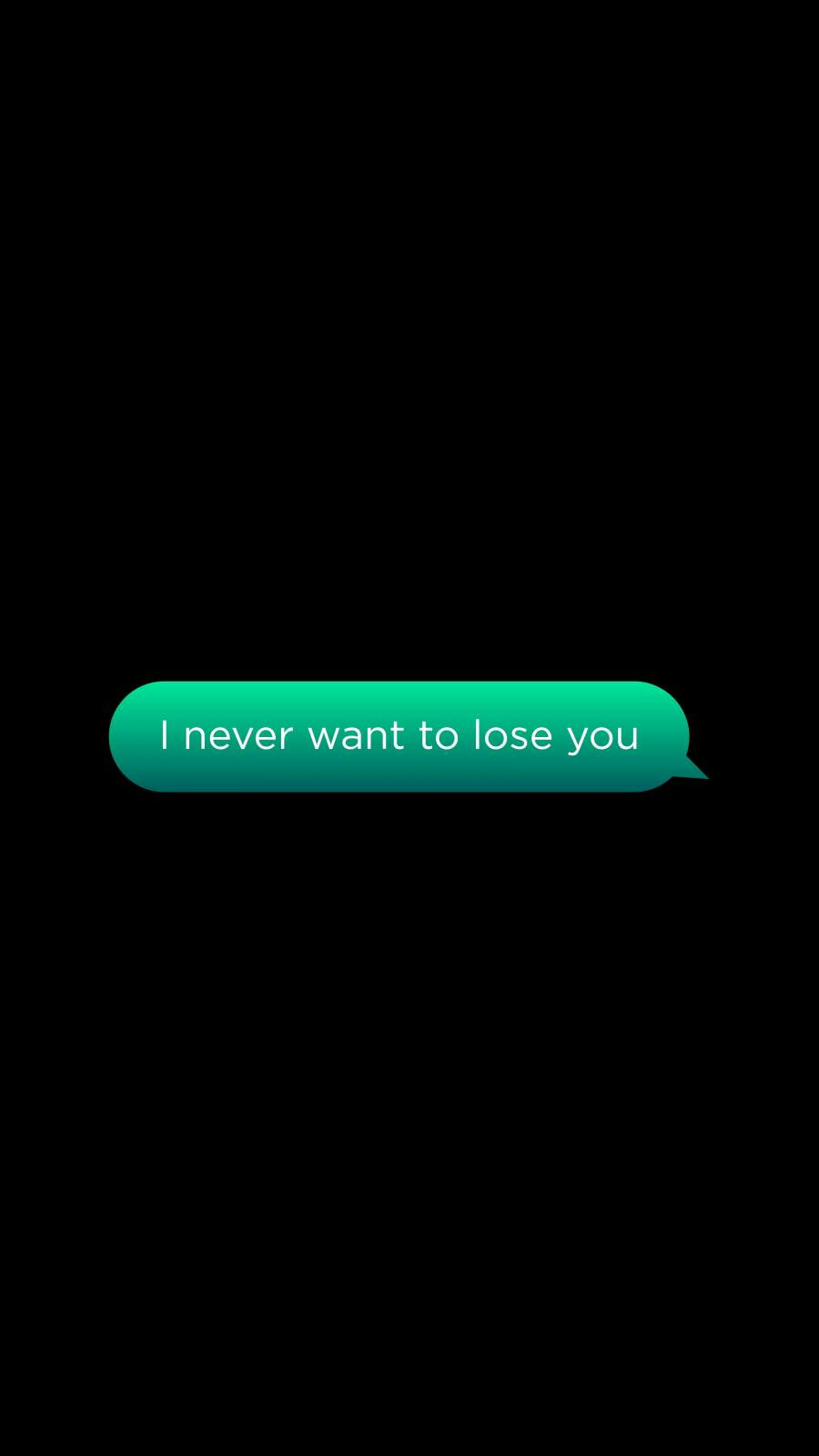 I Never Want to Lose You