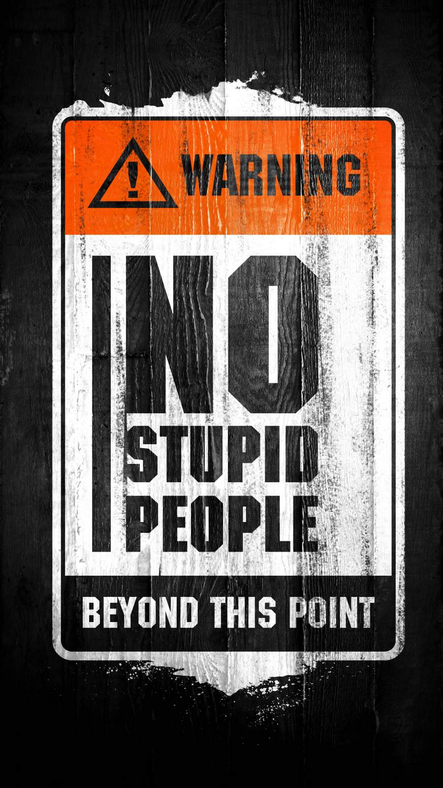 No Stupid People Beyond This Point iPhone Wallpaper