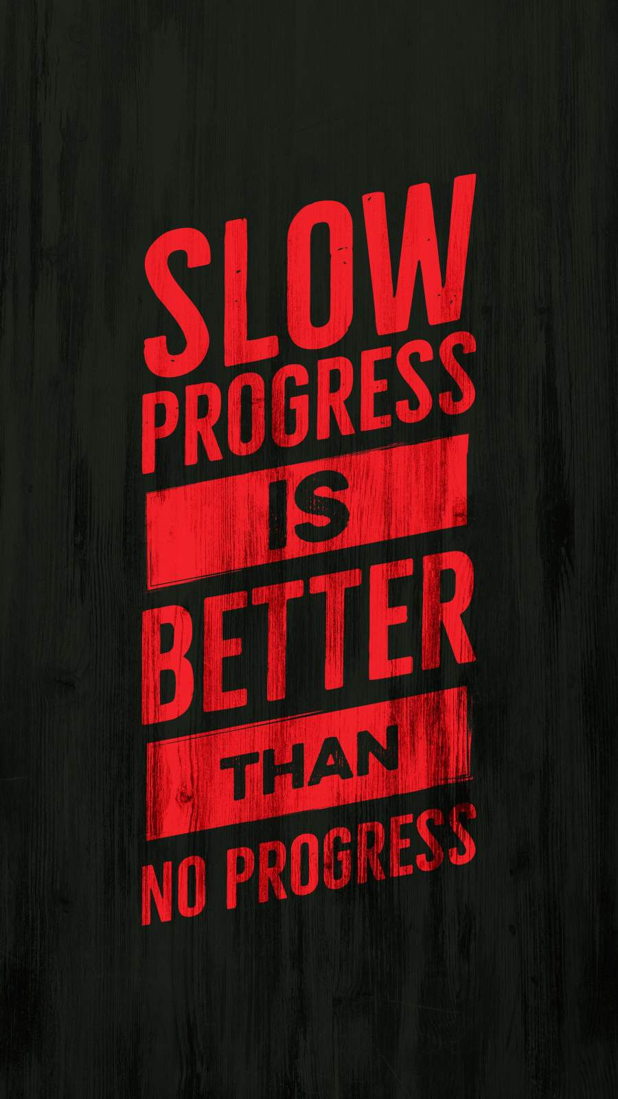 Slow Progress is Better Than No Progress iPhone Wallpaper