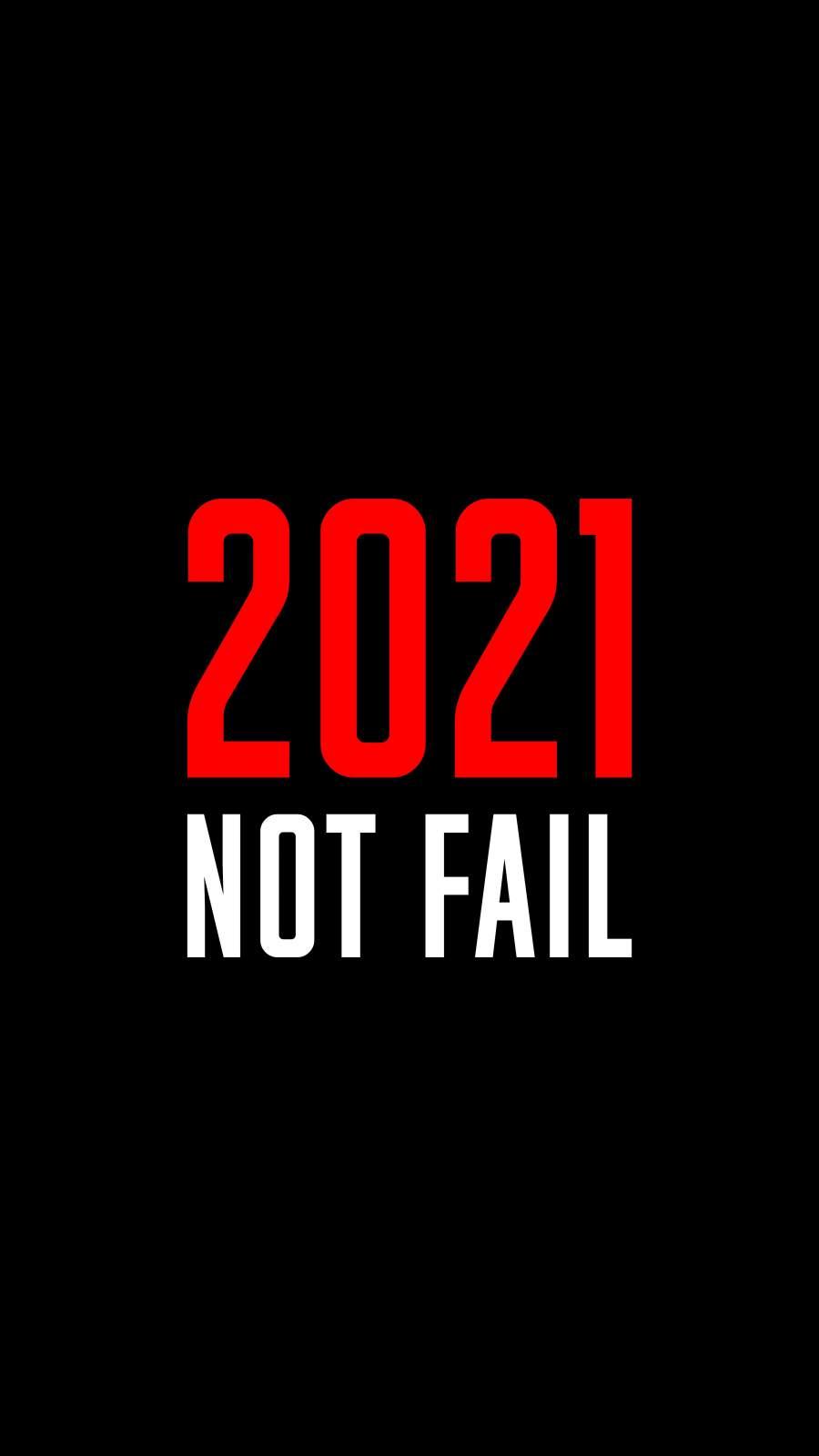 2021 Not Fail