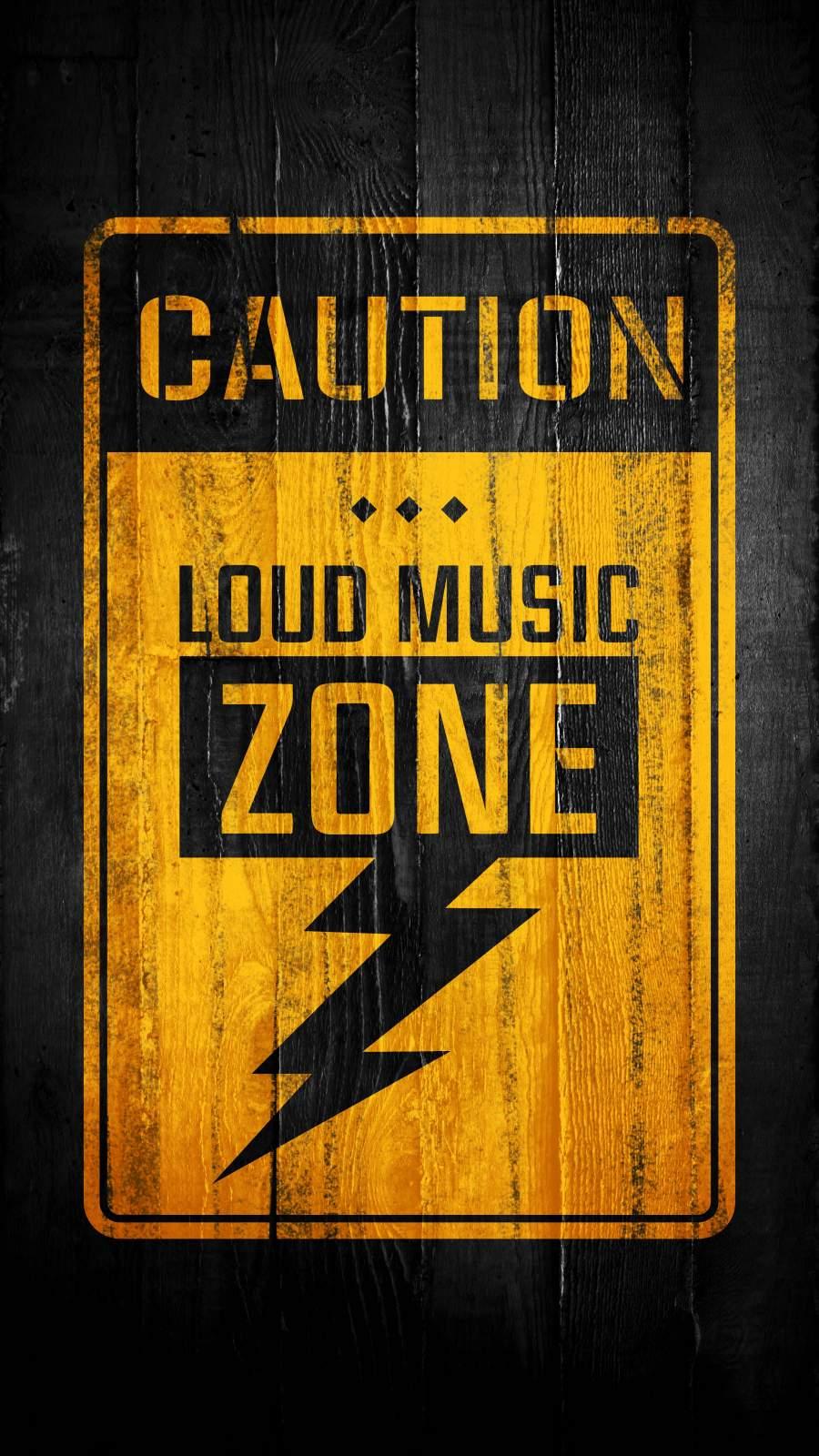 Caution Loud Music Zone
