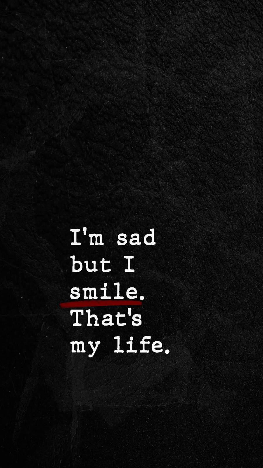 I am Sad But I Smile