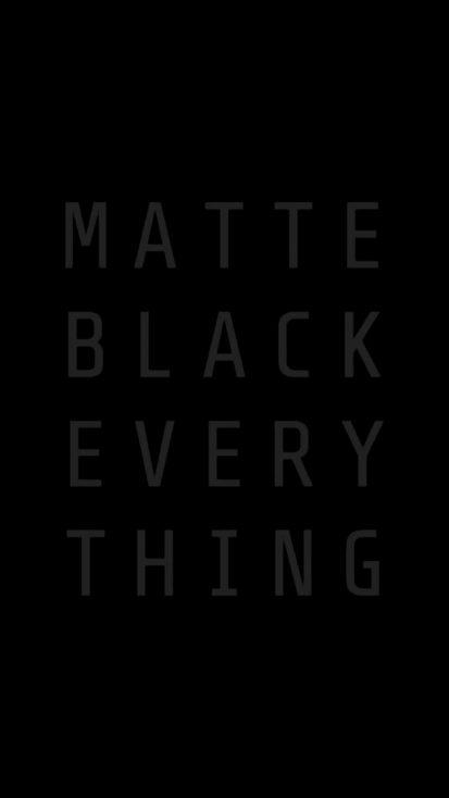 MATTE BLACK EVERYTHING