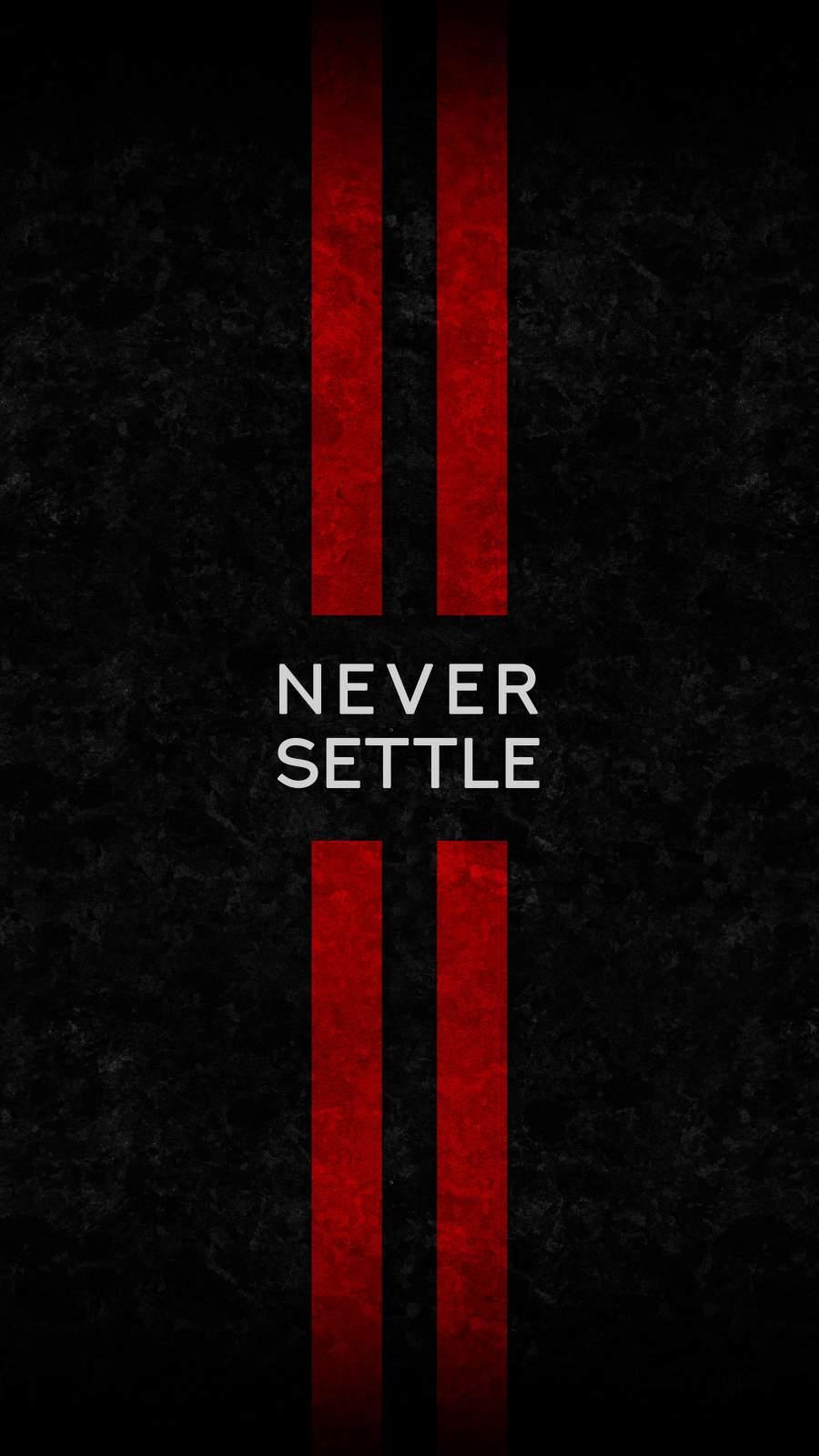 Never Sattle iPhone Wallpaper