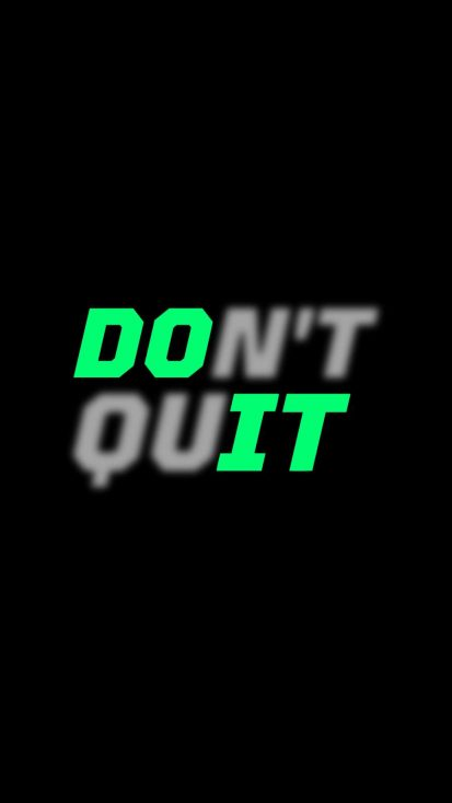 DO NOT QUIT iPhone Wallpaper