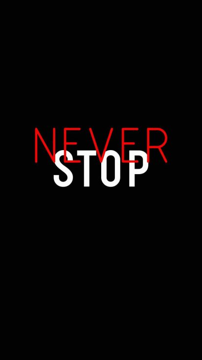 Never Stop iPhone Wallpaper