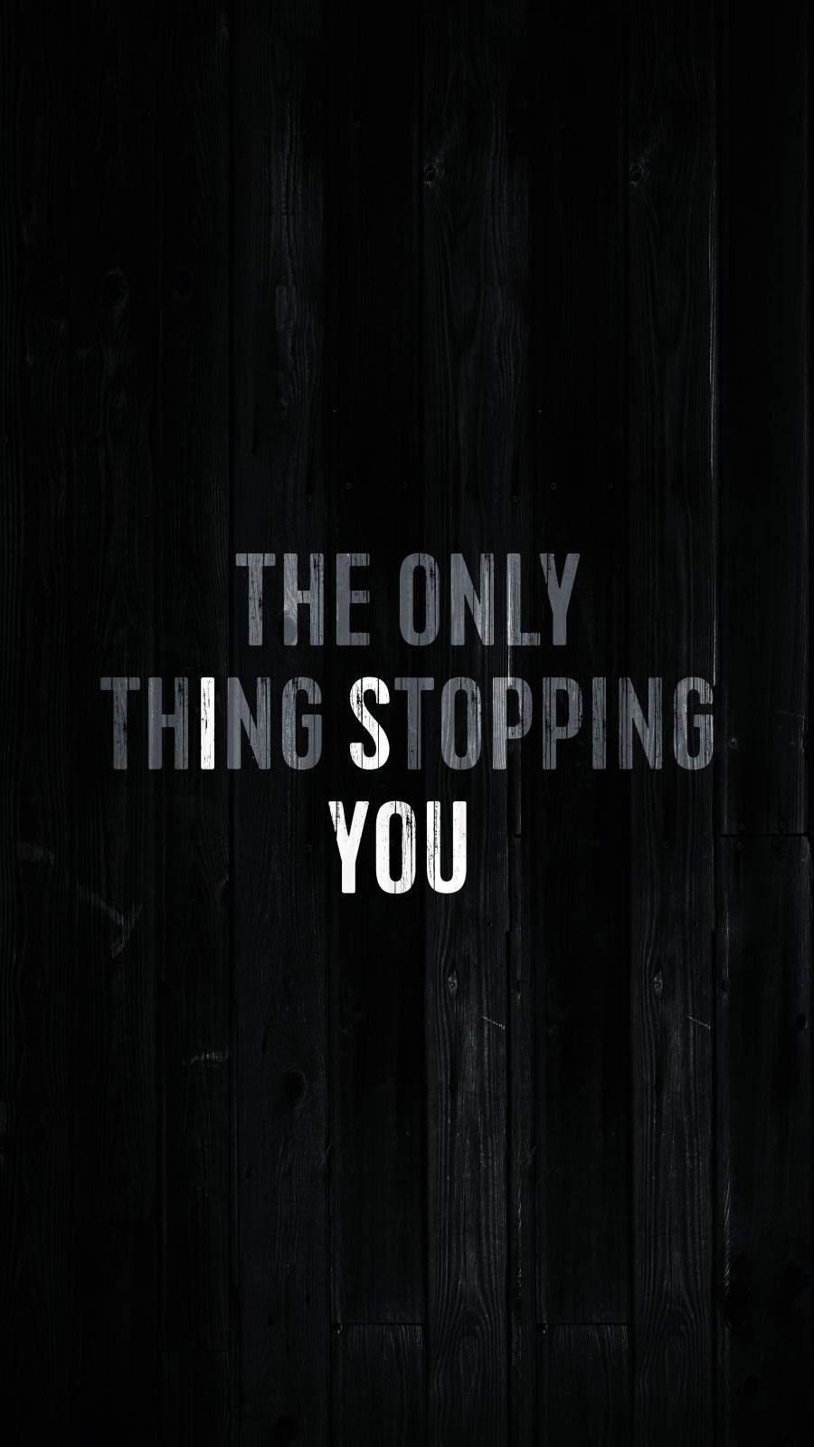 The Only Thing Stopping is You