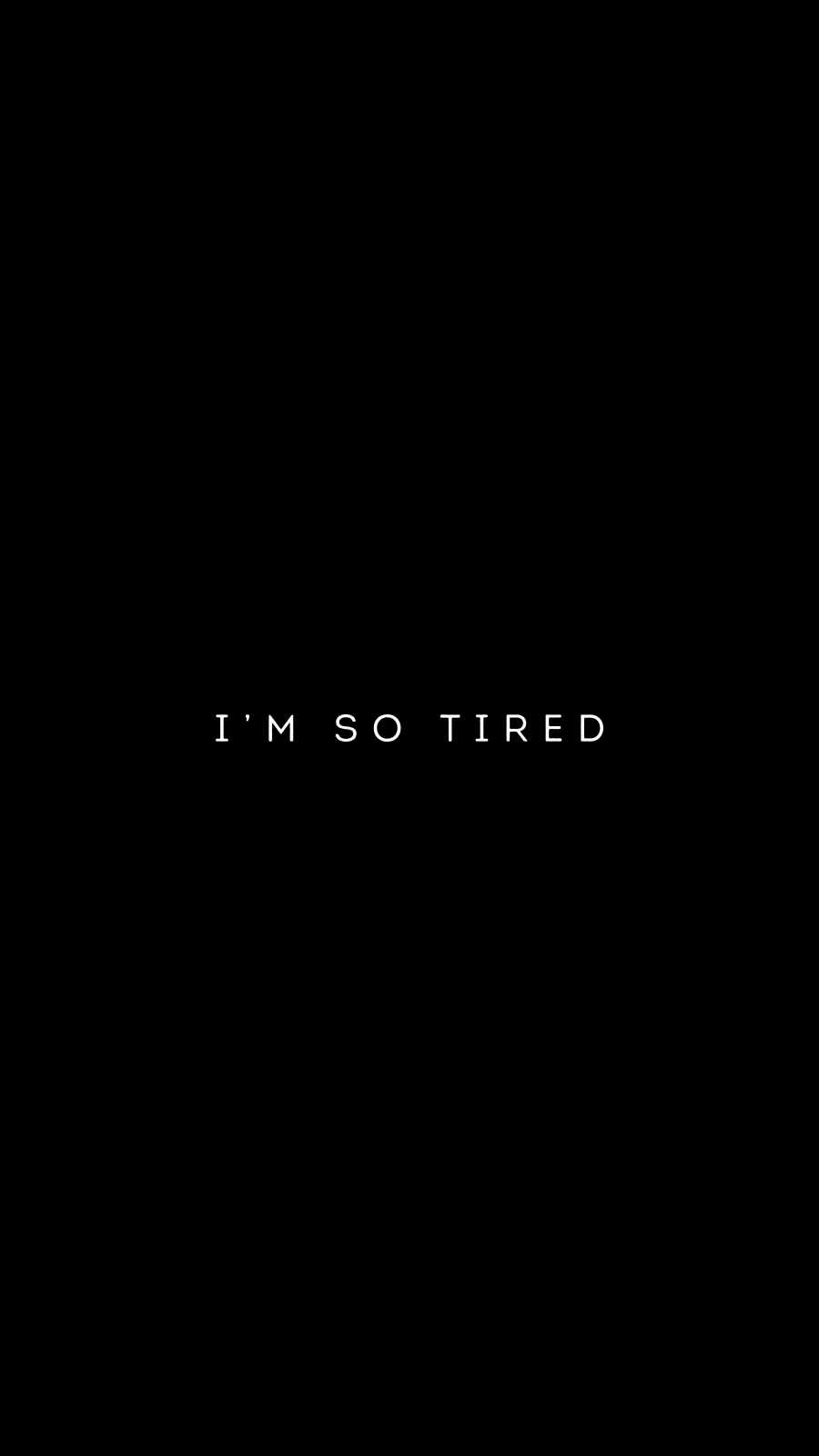 I am so Tired iPhone Wallpaper