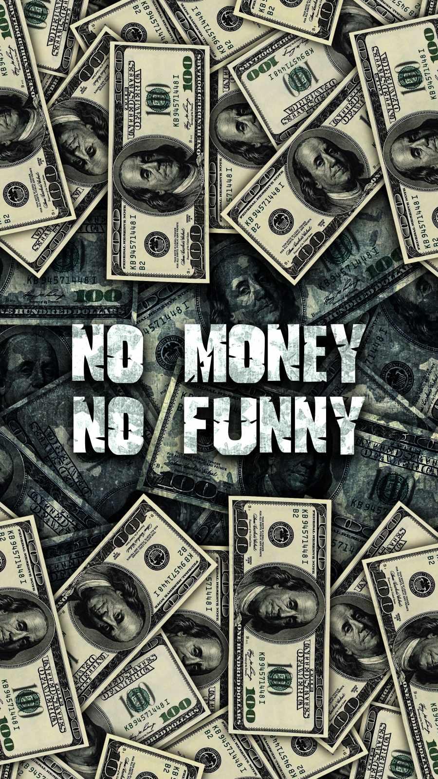 No Money No Funny Wallpaper