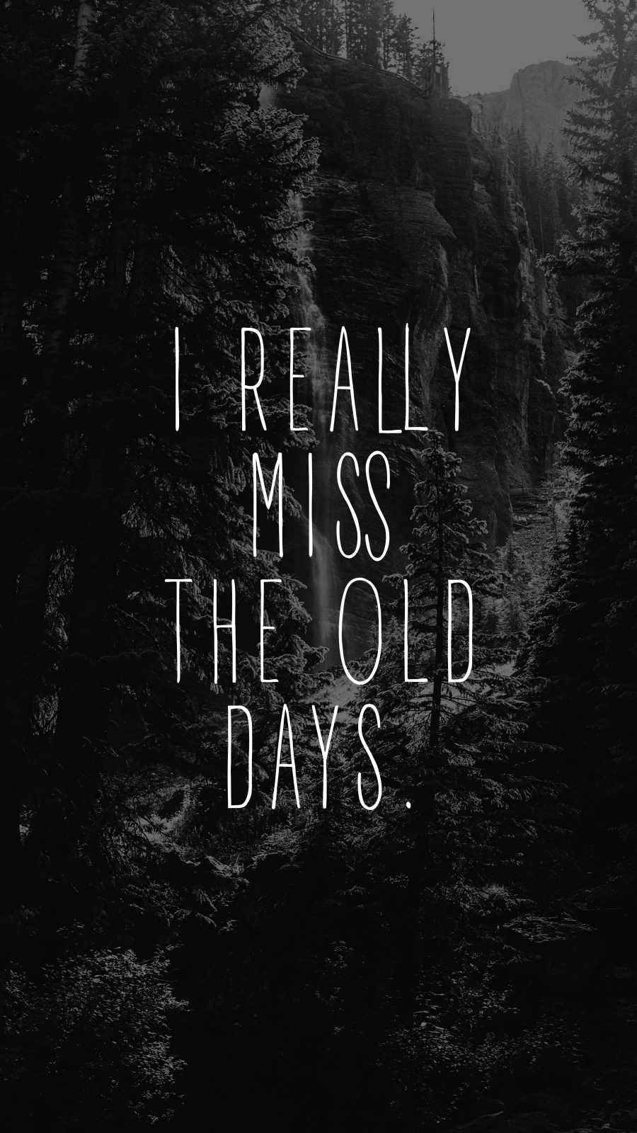 I Really Miss Old Days