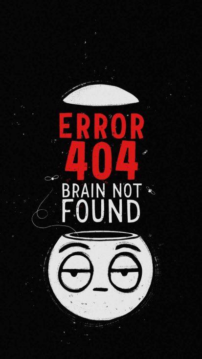 Error 404 Brain Not Found