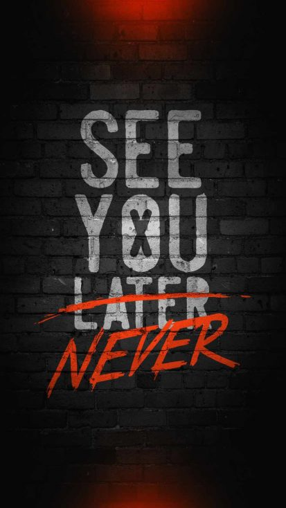See You Never iPhone Wallpaper