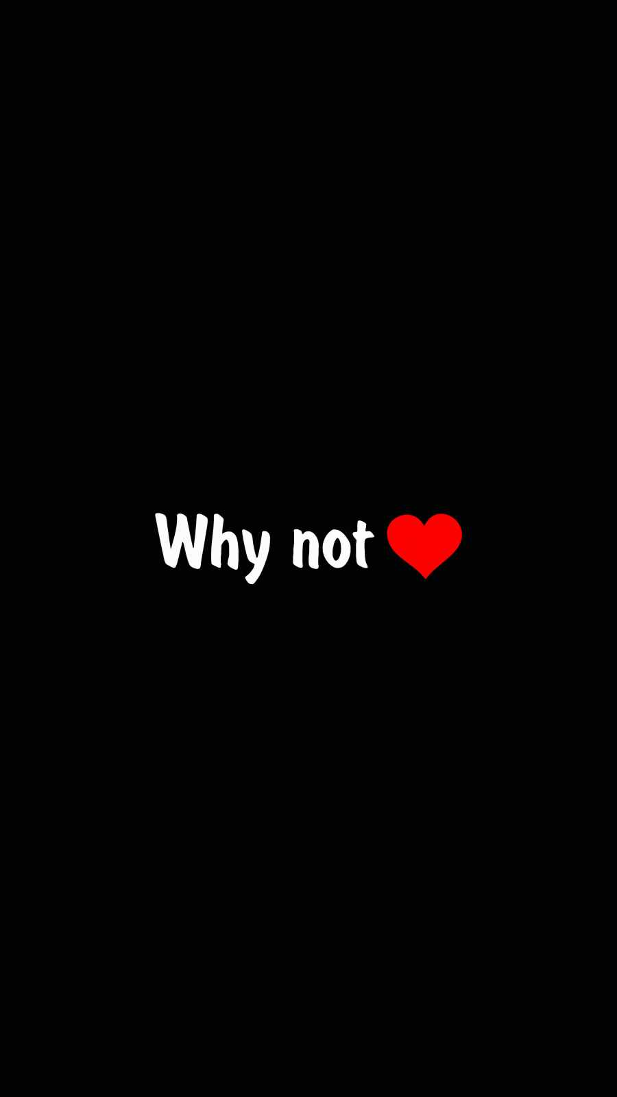 Why Not Love